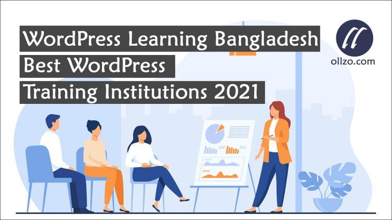 WordPress Learning Bangladesh – Best WordPress Institutions 2021